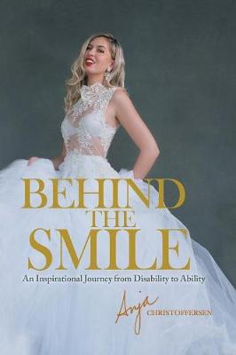 Behind the Smile: An Inspirational Journey from Disability to Ability (Paperback)