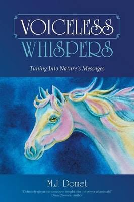 Voiceless Whispers: Tuning Into Nature's Messages (Paperback)
