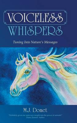 Voiceless Whispers: Tuning Into Nature's Messages (Hardback)