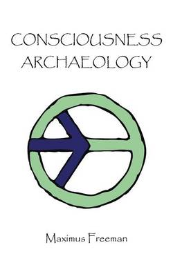 Consciousness Archaeology (Paperback)