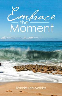Embrace the Moment (Paperback)