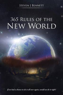 365 Rules of the New World: If We Had a Chance to Do It All Over Again, Would We Do It Right? (Paperback)