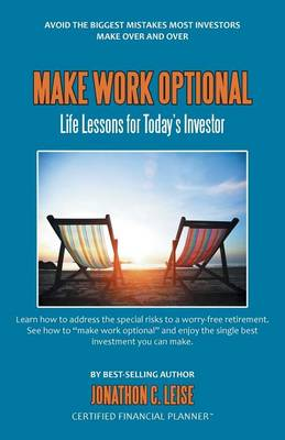 Make Work Optional: Life Lessons for Today's Investor (Paperback)