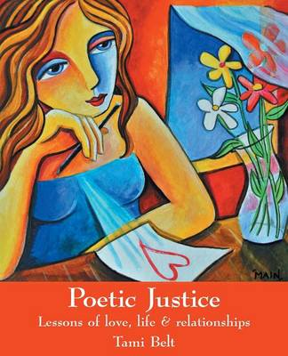 Poetic Justice: Lessons of Love, Life & Relationships (Paperback)