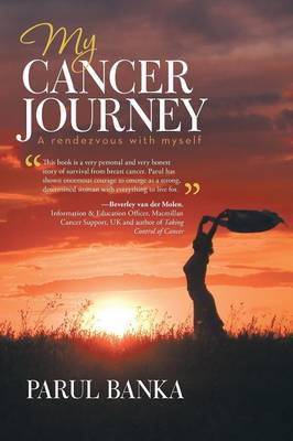 My Cancer Journey - A Rendezvous with Myself (Paperback)