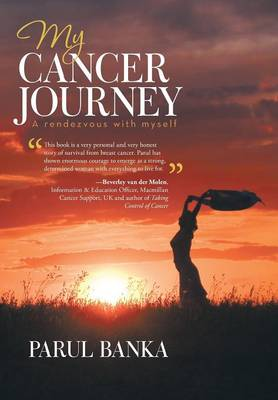 My Cancer Journey - A Rendezvous with Myself (Hardback)