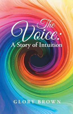 The Voice: A Story of Intuition (Paperback)