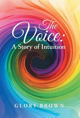 The Voice: A Story of Intuition (Hardback)