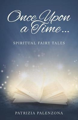 Once Upon a Time...: Spiritual Fairy Tales (Paperback)
