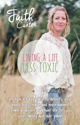 Living a Life Less Toxic (Paperback)