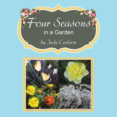 Four Seasons in a Garden (Paperback)
