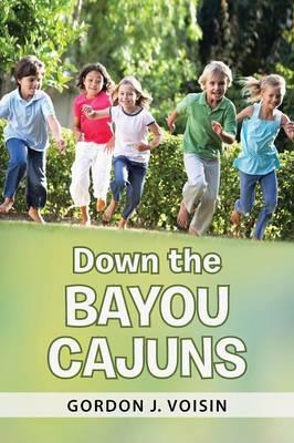 Down the Bayou Cajuns (Paperback)