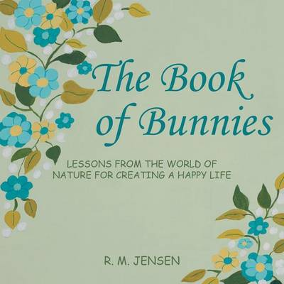 The Book of Bunnies: Lessons from the World of Nature for Creating a Happy Life (Paperback)