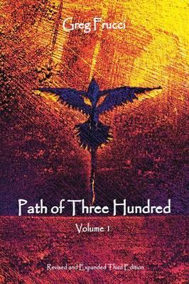 Path of Three Hundred: Volume 1 (Paperback)