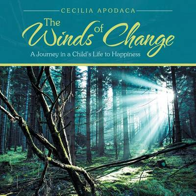 The Winds of Change: A Journey in a Child's Life to Happiness (Paperback)