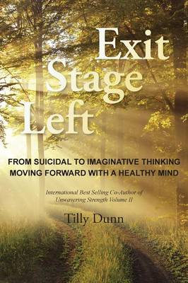Exit Stage Left: From Suicidal to Imaginative Thinking (Paperback)