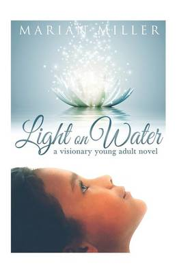 Light on Water: A Visionary Young Adult Novel (Paperback)