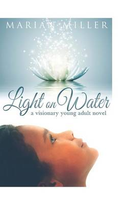 Light on Water: A Visionary Young Adult Novel (Hardback)
