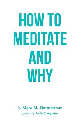 How to Meditate and Why (Paperback)