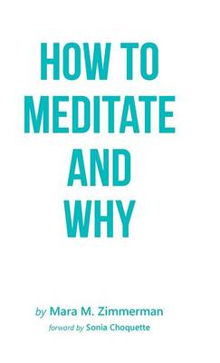 How to Meditate and Why (Hardback)