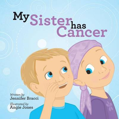 My Sister Has Cancer (Paperback)