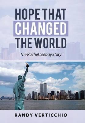 Hope That Changed the World: The Rachel Leebay Story (Hardback)