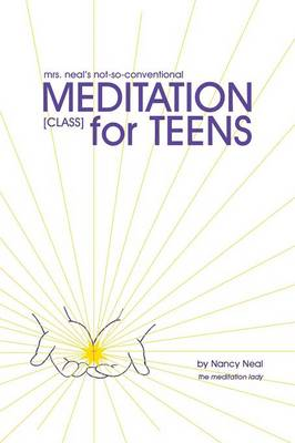 Mrs. Neal's Not-So-Conventional Meditation Class for Teens (Paperback)