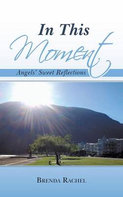 In This Moment: Angels' Sweet Reflections (Paperback)