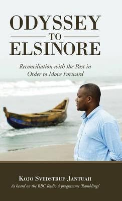 Odyssey to Elsinore: Reconciliation with the Past in Order to Move Forward (Hardback)