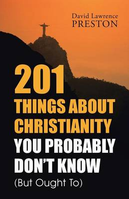201 Things about Christianity You Probably Don't Know (But Ought To) (Paperback)