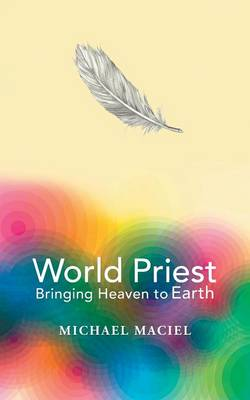World Priest: Bringing Heaven to Earth (Paperback)