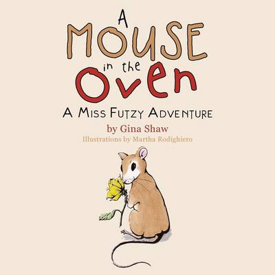 A Mouse in the Oven: A Miss Futzy Adventure (Paperback)