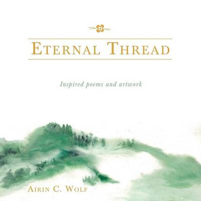 Eternal Thread: Inspired Poems and Artwork (Paperback)