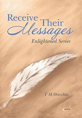 Receive Their Messages: Enlightened Series (Hardback)
