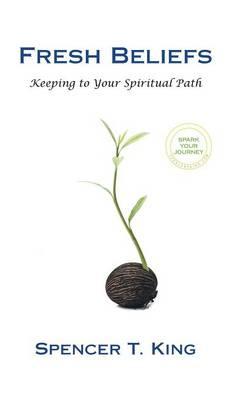 Fresh Beliefs: Keeping to Your Spiritual Path (Hardback)
