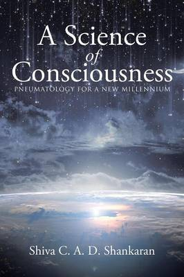 A Science of Consciousness: Pneumatology for a New Millennium (Paperback)