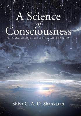 A Science of Consciousness: Pneumatology for a New Millennium (Hardback)