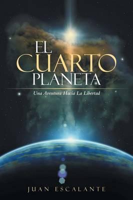 El Cuarto Planeta: Una Aventura Hacia La Libertad (Paperback)