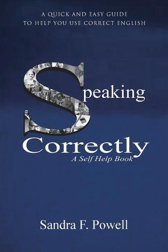 Speaking Correctly: A Quick and Easy Guide to Help You Use Correct English (Paperback)