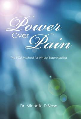 Power Over Pain: The Pop Method for Whole-Body Healing (Hardback)