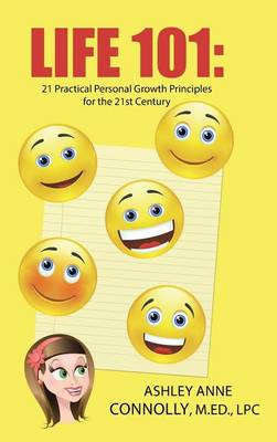 Life 101: 21 Practical Personal Growth Principles for the 21st Century (Hardback)
