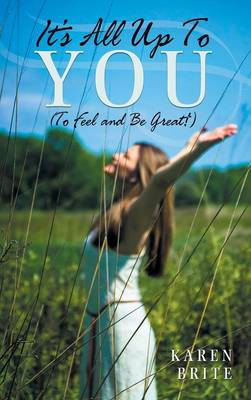 It's All Up to You (to Feel and Be Great!) (Hardback)
