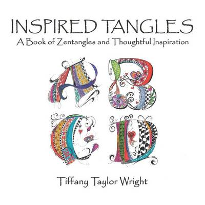 Inspired Tangles a Book of Zentangles and Thoughtful Inspiration (Paperback)