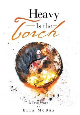 Heavy Is the Torch (Hardback)