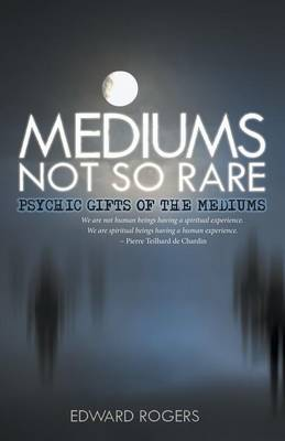 Mediums Not So Rare: Psychic Gifts of the Mediums (Paperback)