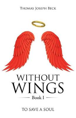 Without Wings Book I: To Save a Soul (Paperback)