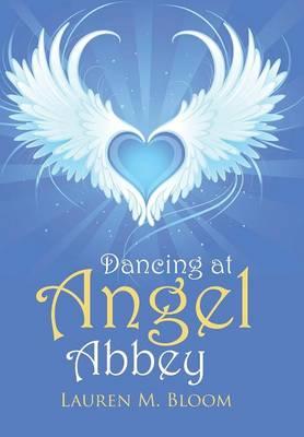 Dancing at Angel Abbey (Hardback)