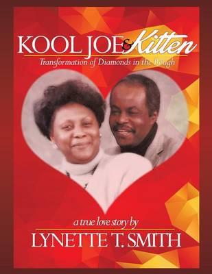 Kool Joe & Kitten: A True Love Story -Transformation of Diamonds in the Rough (Paperback)