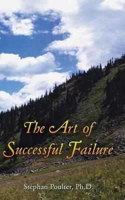 The Art of Successful Failure (Hardback)