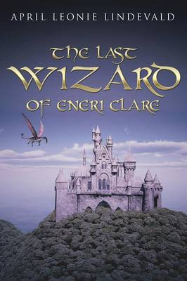 The Last Wizard of Eneri Clare (Paperback)